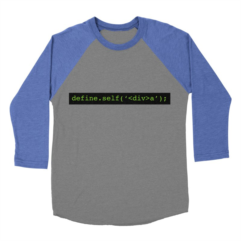 define.self('<div>a'); - A geeky diva Women's Baseball Triblend Longsleeve T-Shirt by Women in Technology Online Store
