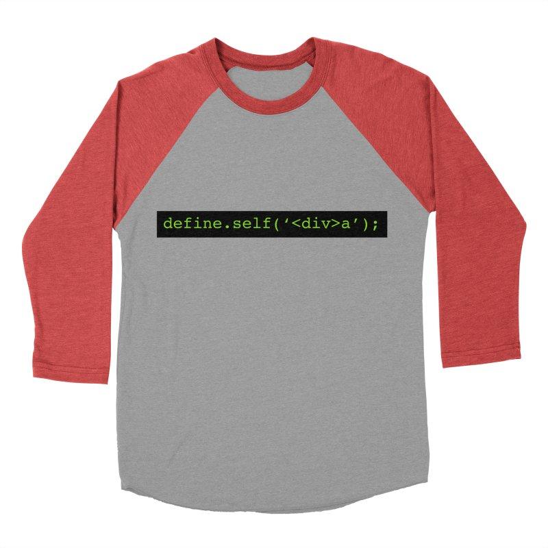 define.self('<div>a'); - A geeky diva Men's Baseball Triblend Longsleeve T-Shirt by Women in Technology Online Store