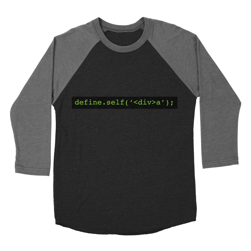 define.self('<div>a'); - A geeky diva Men's Baseball Triblend Longsleeve T-Shirt by Women in Technology Online Store