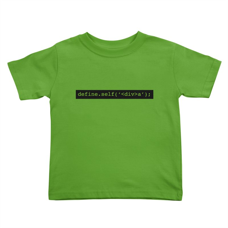 define.self('<div>a'); - A geeky diva Kids Toddler T-Shirt by Women in Technology Online Store