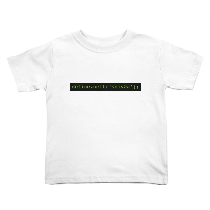 define.self('<div>a'); - A geeky diva Kids Toddler T-Shirt by Women in Technology Online Store
