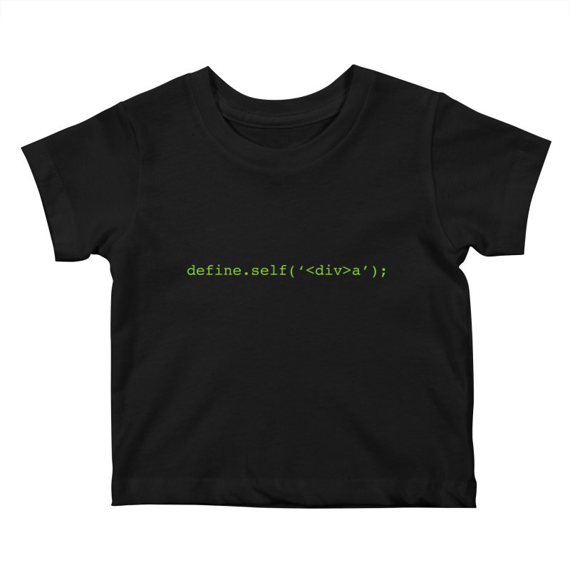 define.self('<div>a'); - A geeky diva Kids Baby T-Shirt by Women in Technology Online Store
