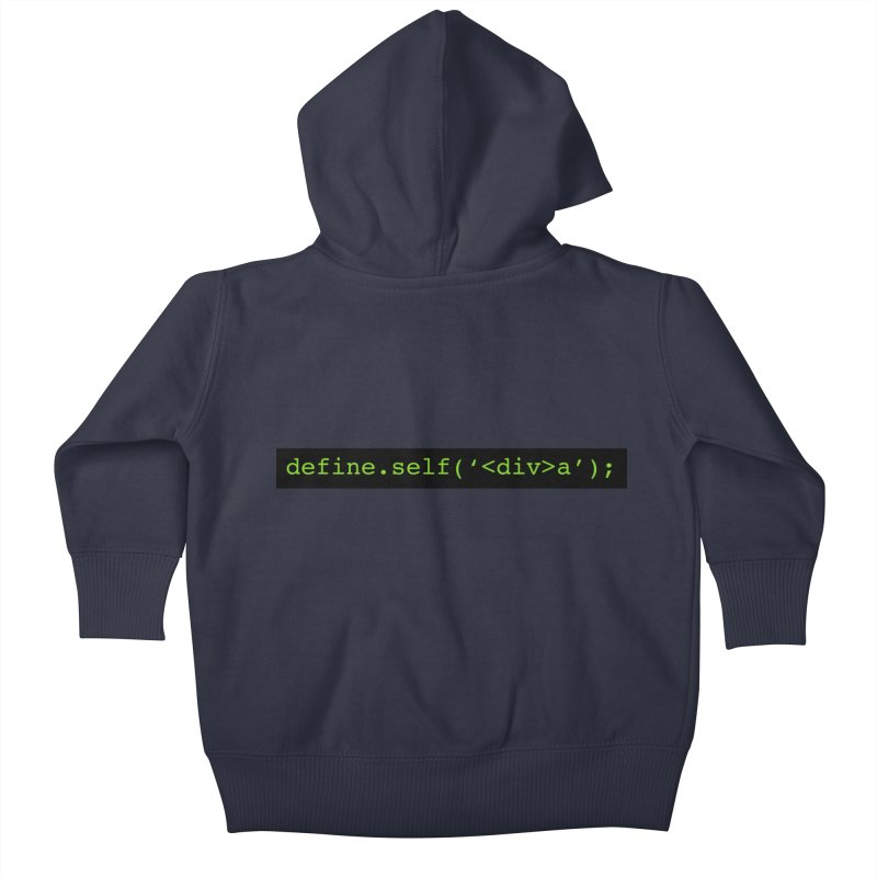 define.self('<div>a'); - A geeky diva Kids Baby Zip-Up Hoody by Women in Technology Online Store