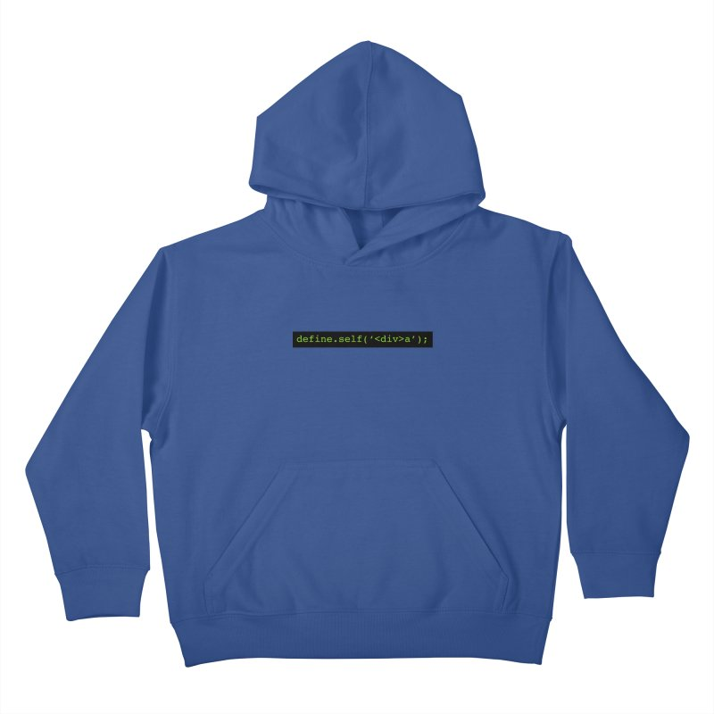 define.self('<div>a'); - A geeky diva Kids Pullover Hoody by Women in Technology Online Store