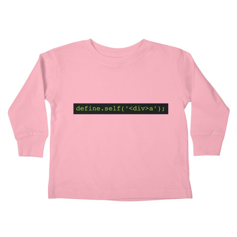 define.self('<div>a'); - A geeky diva Kids Toddler Longsleeve T-Shirt by Women in Technology Online Store