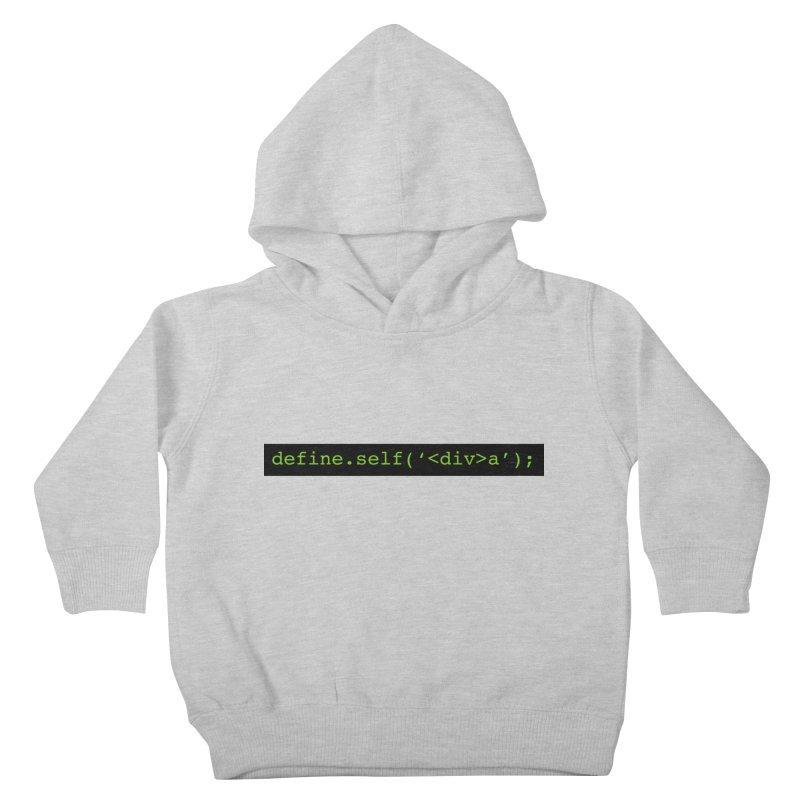 define.self('<div>a'); - A geeky diva Kids Toddler Pullover Hoody by Women in Technology Online Store