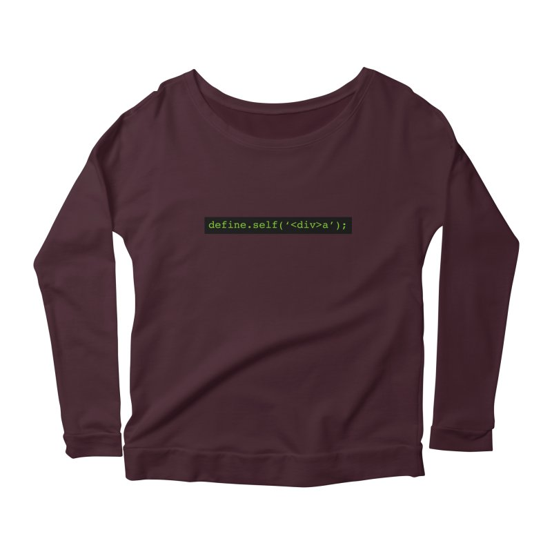 define.self('<div>a'); - A geeky diva Women's Scoop Neck Longsleeve T-Shirt by Women in Technology Online Store