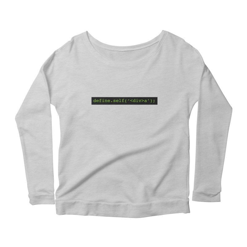 define.self('<div>a'); - A geeky diva Women's Scoop Neck Longsleeve T-Shirt by Women in Technology Online Store