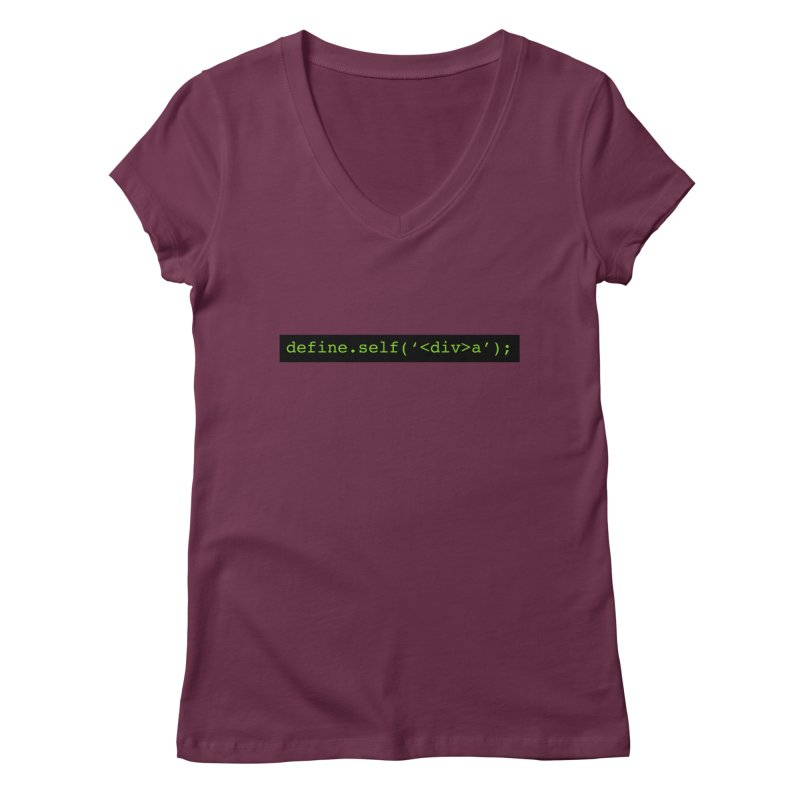 define.self('<div>a'); - A geeky diva Women's V-Neck by Women in Technology Online Store