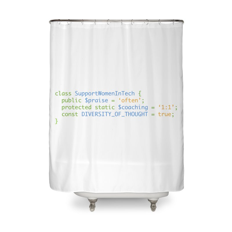 Support Women In Tech Home Shower Curtain by Women in Technology Online Store