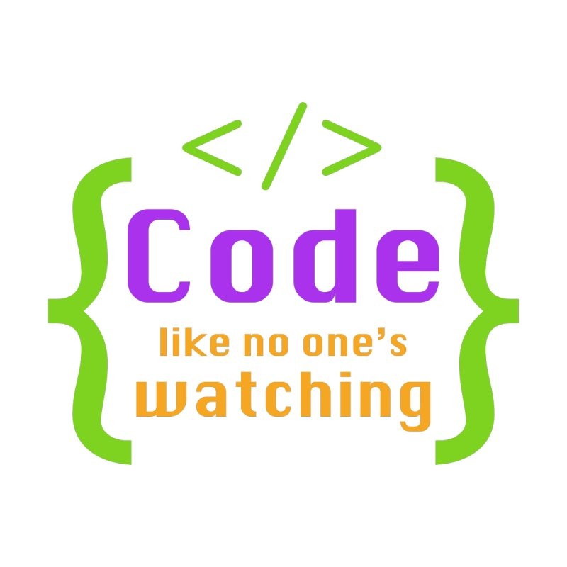 Code Like No One Is Watching Kids T-Shirt by Women in Technology Online Store