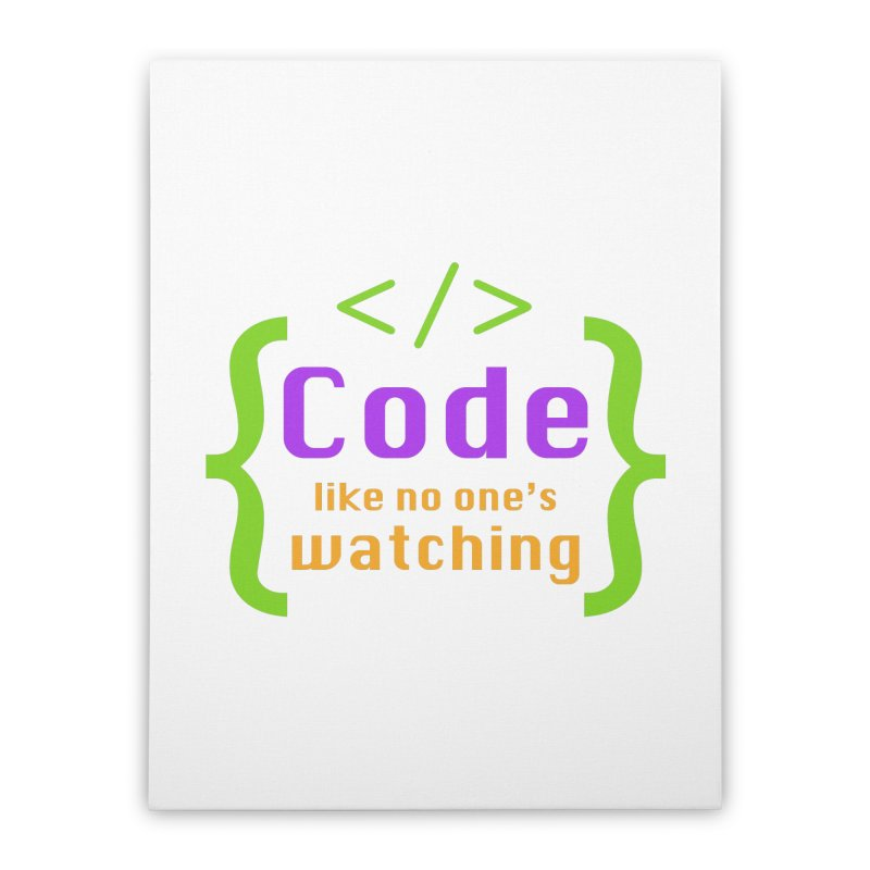 Code Like No One Is Watching Home Stretched Canvas by Women in Technology Online Store