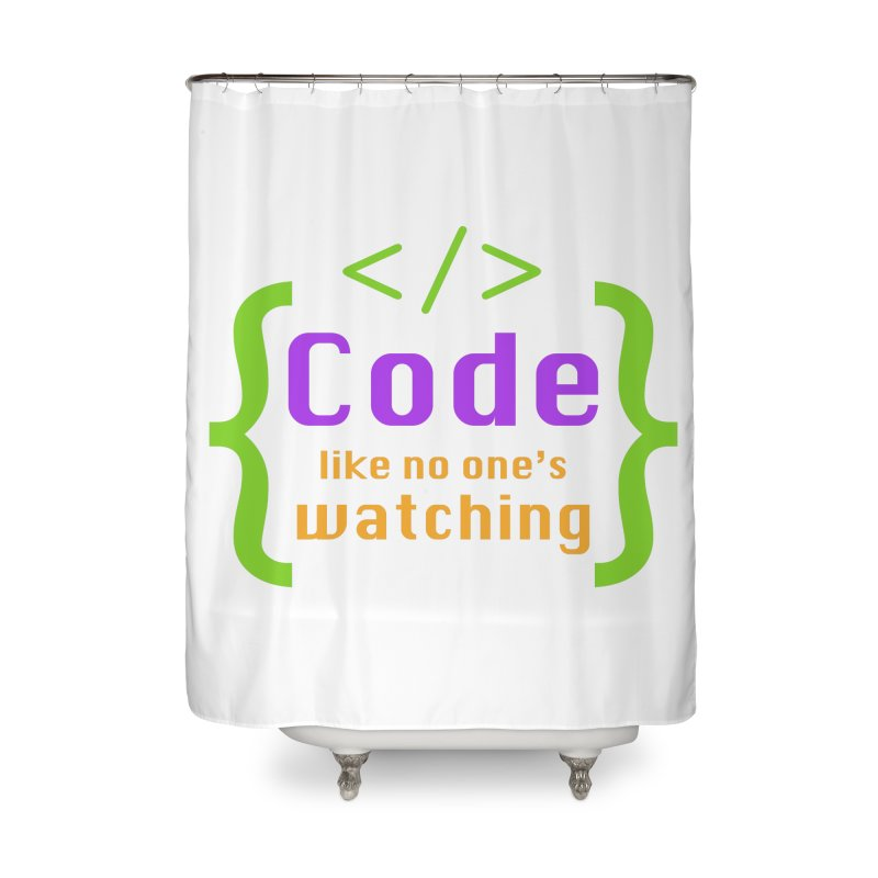 Code Like No One Is Watching Home Shower Curtain by Women in Technology Online Store
