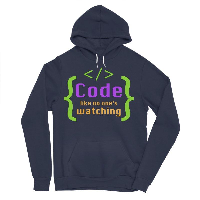 Code Like No One Is Watching Men's Sponge Fleece Pullover Hoody by Women in Technology Online Store