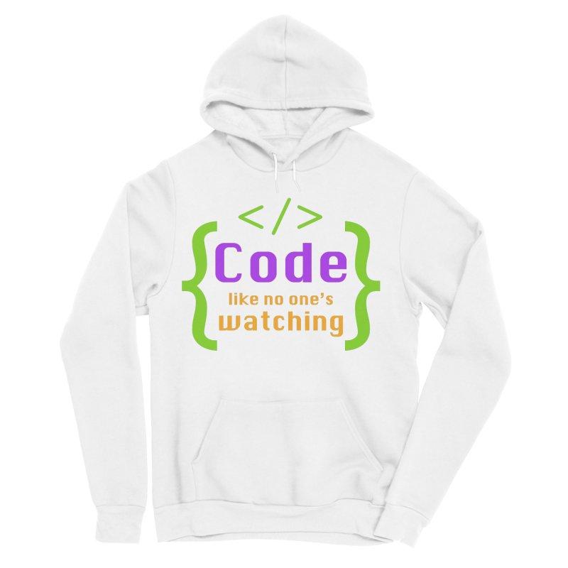 Code Like No One Is Watching Women's Sponge Fleece Pullover Hoody by Women in Technology Online Store