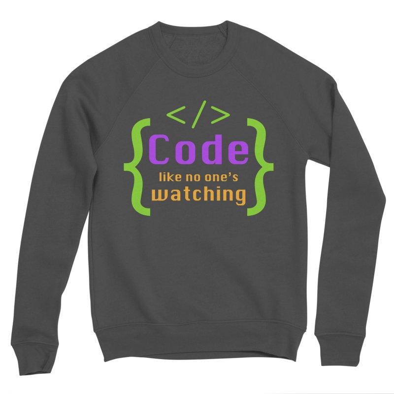 Code Like No One Is Watching Women's Sponge Fleece Sweatshirt by Women in Technology Online Store