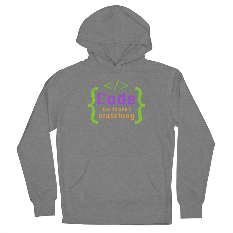 Code Like No One Is Watching Women's Pullover Hoody by Women in Technology Online Store