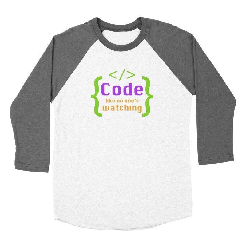 Code Like No One Is Watching Women's Longsleeve T-Shirt by Women in Technology Online Store