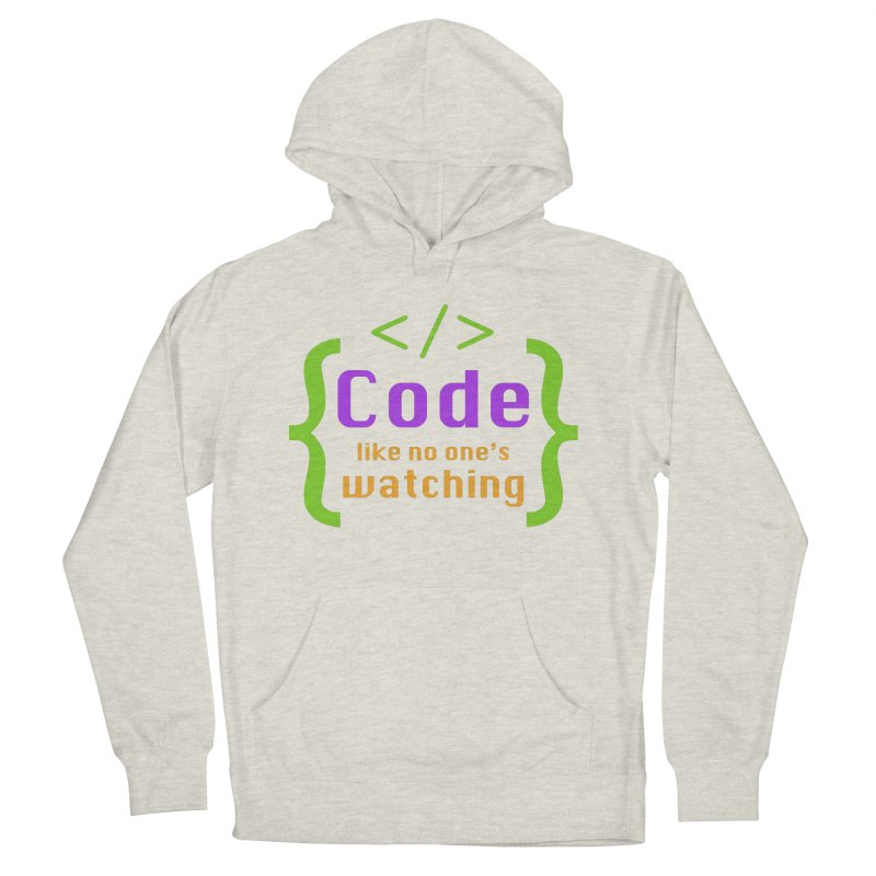 Code Like No One Is Watching Men's French Terry Pullover Hoody by Women in Technology Online Store