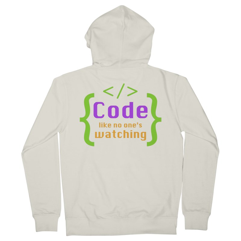 Code Like No One Is Watching Men's French Terry Zip-Up Hoody by Women in Technology Online Store