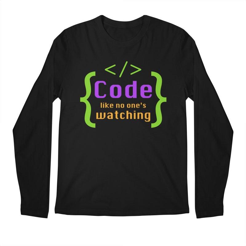Code Like No One Is Watching Men's Longsleeve T-Shirt by Women in Technology Online Store