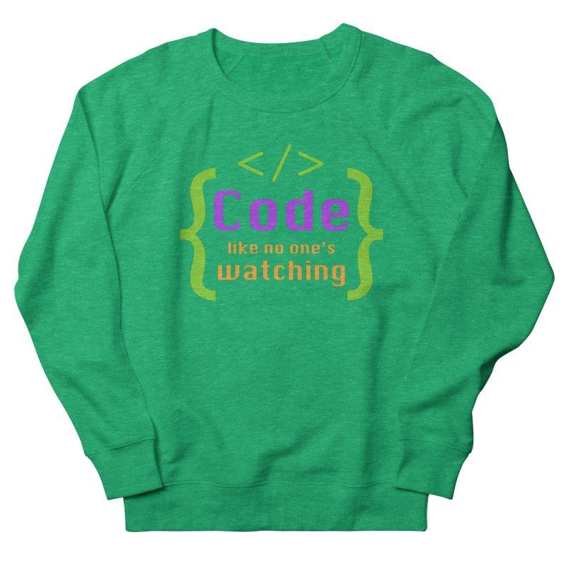 Code Like No One Is Watching Women's Sweatshirt by Women in Technology Online Store