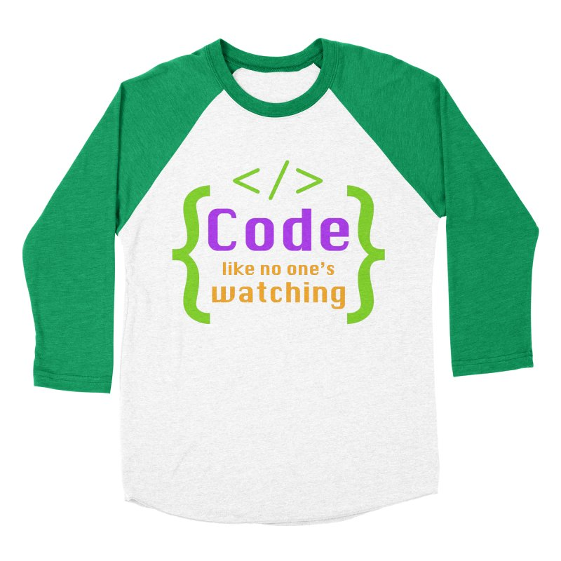 Code Like No One Is Watching Men's Baseball Triblend Longsleeve T-Shirt by Women in Technology Online Store