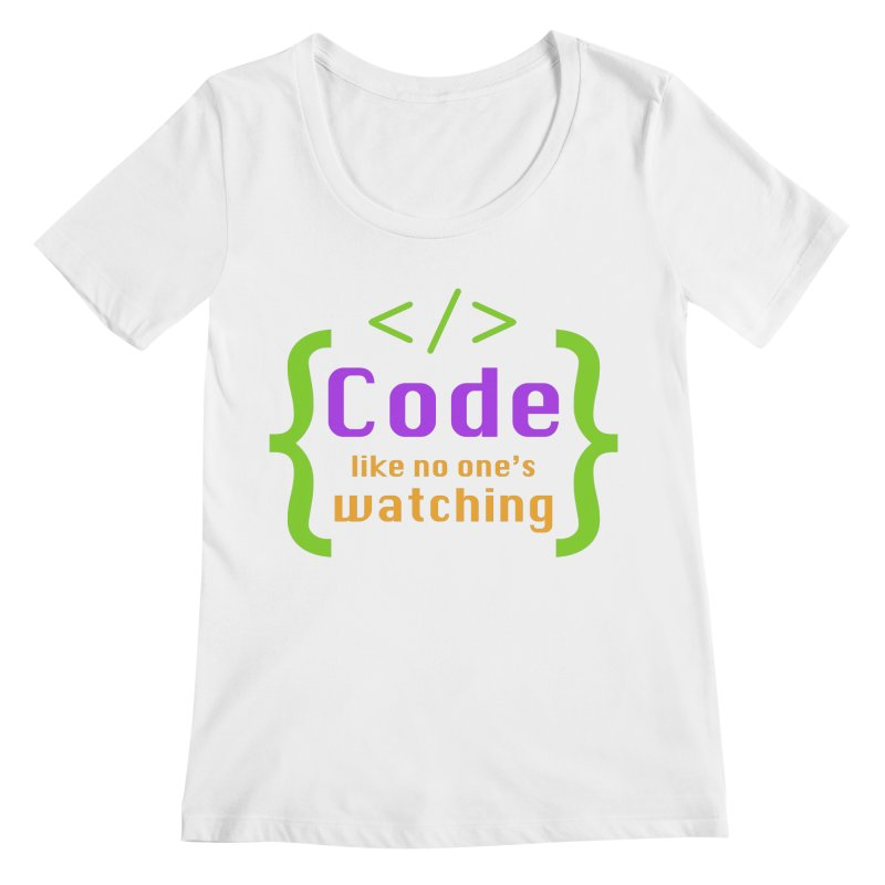Code Like No One Is Watching Women's Regular Scoop Neck by Women in Technology Online Store