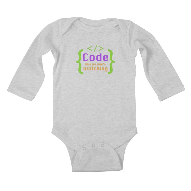 Code Like No One Is Watching Kids Baby Longsleeve Bodysuit by Women in Technology Online Store