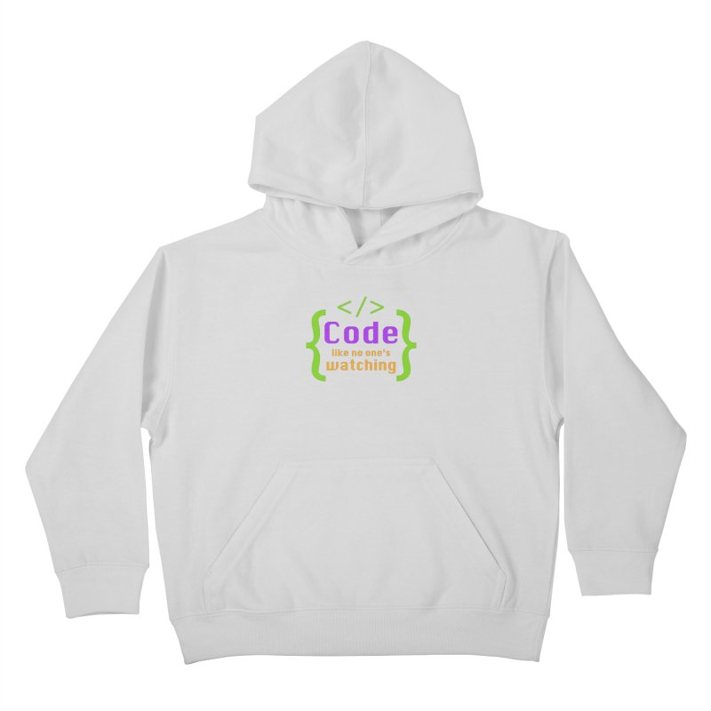 Code Like No One Is Watching Kids Pullover Hoody by Women in Technology Online Store
