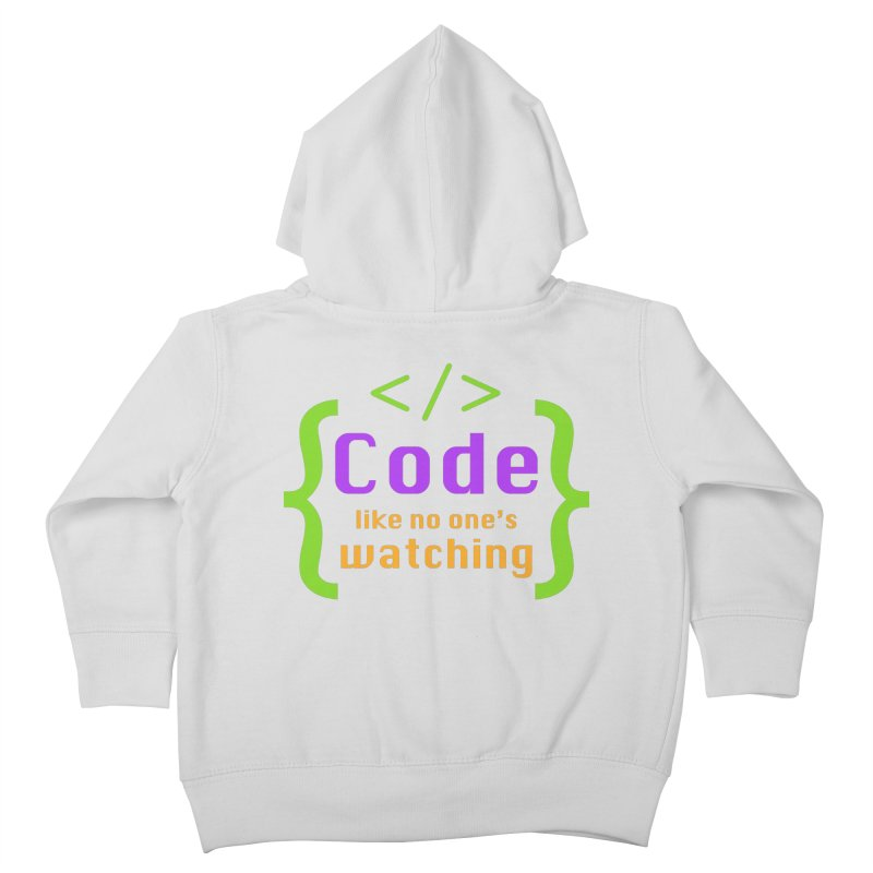 Code Like No One Is Watching Kids Toddler Zip-Up Hoody by Women in Technology Online Store