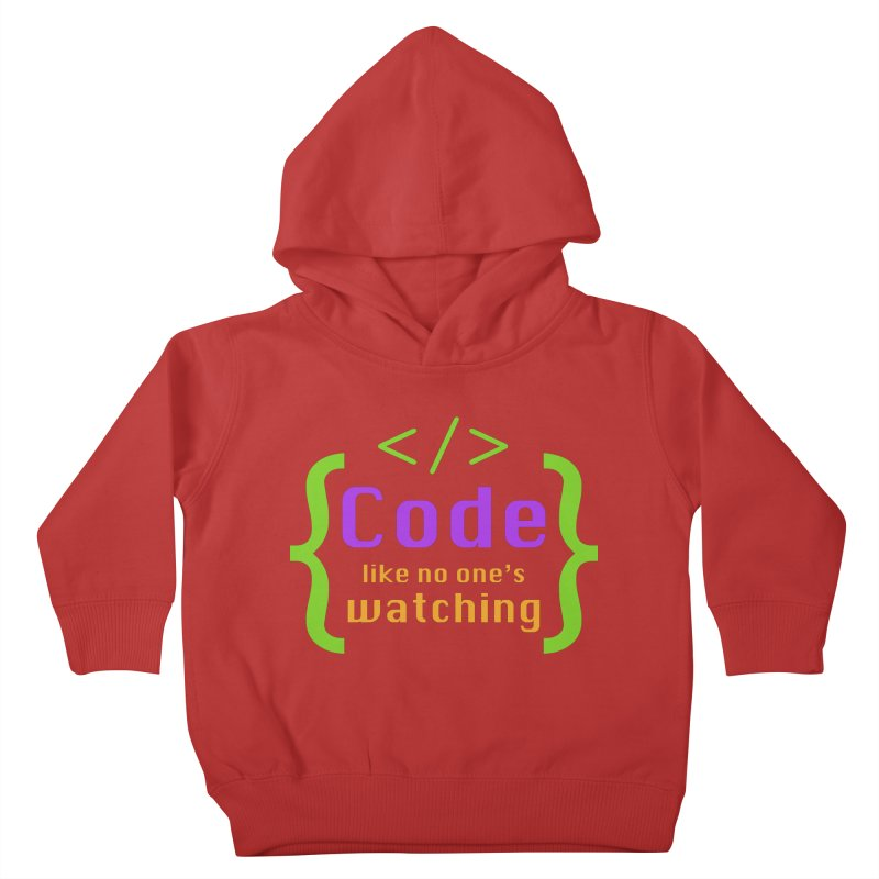 Code Like No One Is Watching Kids Toddler Pullover Hoody by Women in Technology Online Store