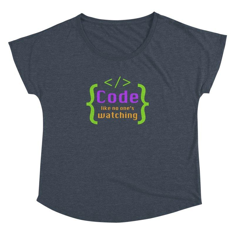 Code Like No One Is Watching Women's Dolman Scoop Neck by Women in Technology Online Store