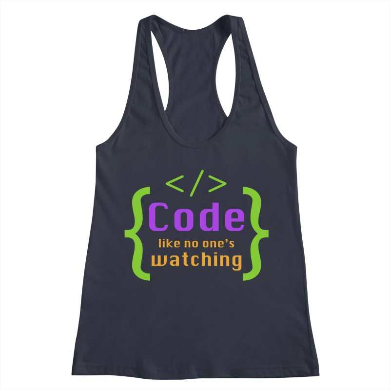 Code Like No One Is Watching Women's Racerback Tank by Women in Technology Online Store