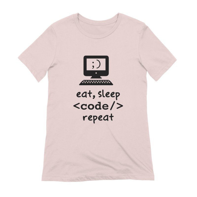 Eat, Sleep, <Code/>, Repeat Women's Extra Soft T-Shirt by Women in Technology Online Store