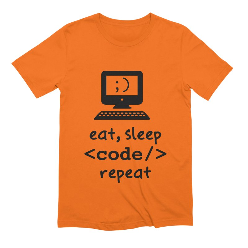 Eat, Sleep, <Code/>, Repeat Men's Extra Soft T-Shirt by Women in Technology Online Store