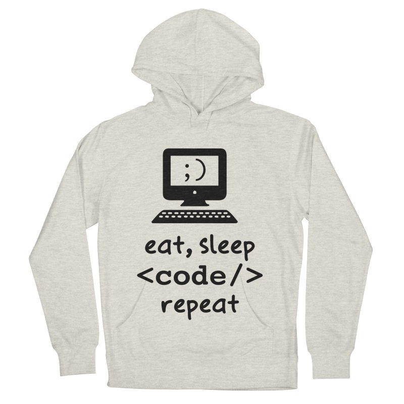 Eat, Sleep, <Code/>, Repeat Women's French Terry Pullover Hoody by Women in Technology Online Store