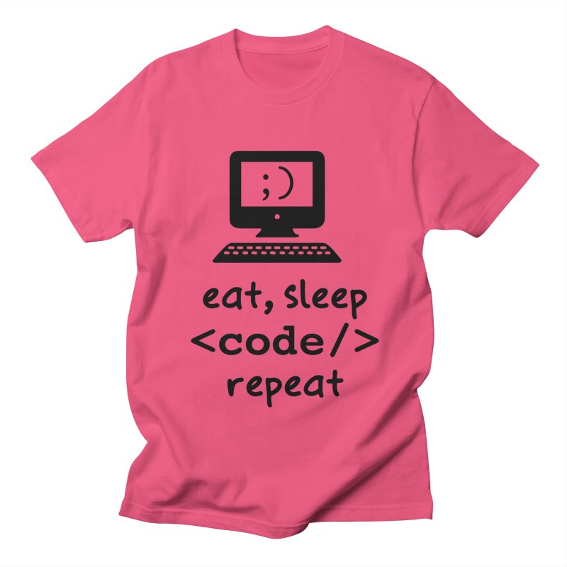 Eat, Sleep, <Code/>, Repeat Women's Regular Unisex T-Shirt by Women in Technology Online Store