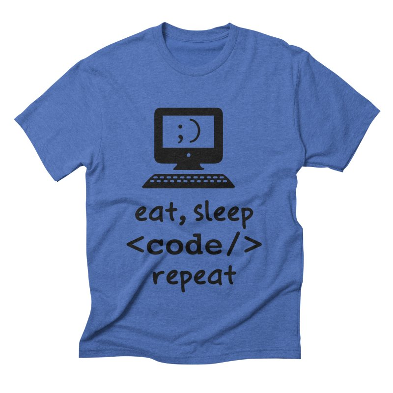 Eat, Sleep, <Code/>, Repeat Men's Triblend T-Shirt by Women in Technology Online Store