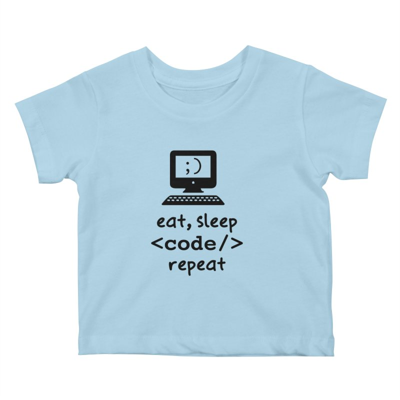 Eat, Sleep, <Code/>, Repeat Kids Baby T-Shirt by Women in Technology Online Store