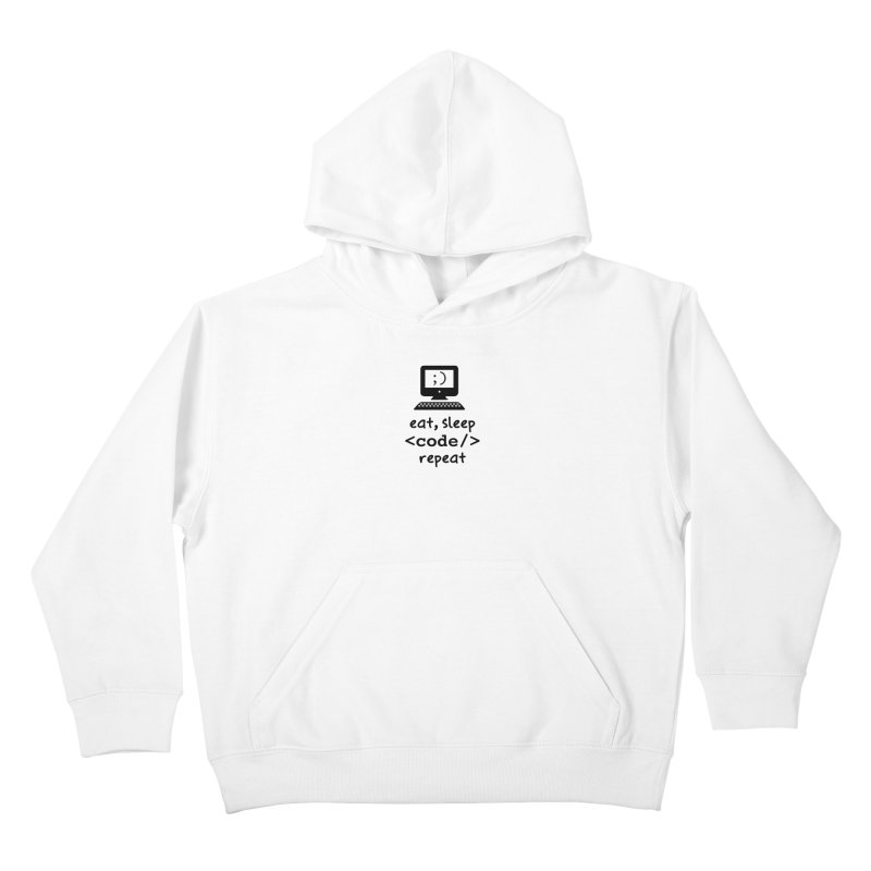 Eat, Sleep, <Code/>, Repeat Kids Pullover Hoody by Women in Technology Online Store