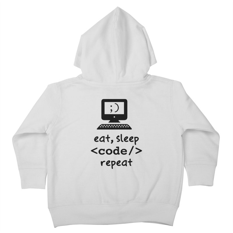 Eat, Sleep, <Code/>, Repeat Kids Toddler Zip-Up Hoody by Women in Technology Online Store