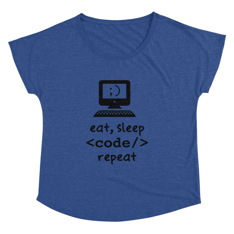 Eat, Sleep, <Code/>, Repeat Women's Dolman Scoop Neck by Women in Technology Online Store