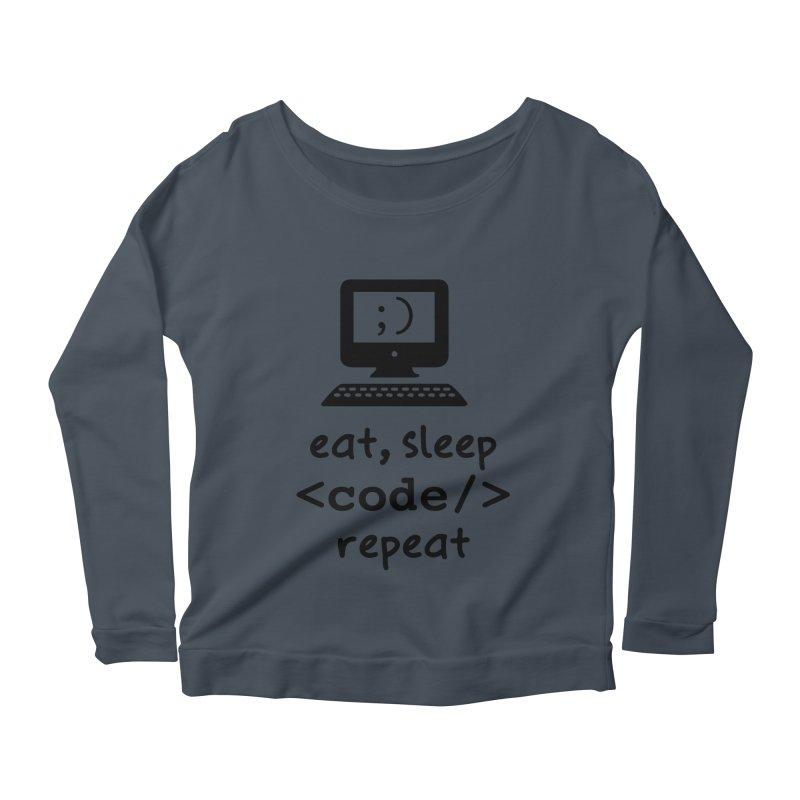 Eat, Sleep, <Code/>, Repeat Women's Scoop Neck Longsleeve T-Shirt by Women in Technology Online Store