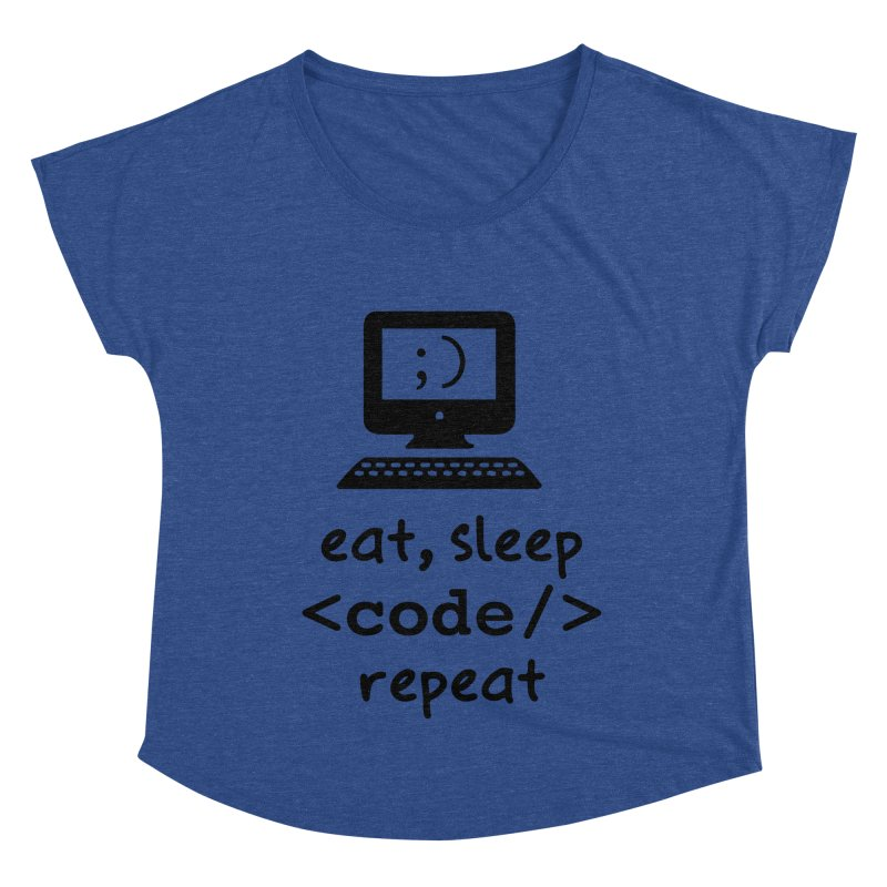 Eat, Sleep, <Code/>, Repeat Women's Dolman Scoop Neck by Women in Technology Online Store