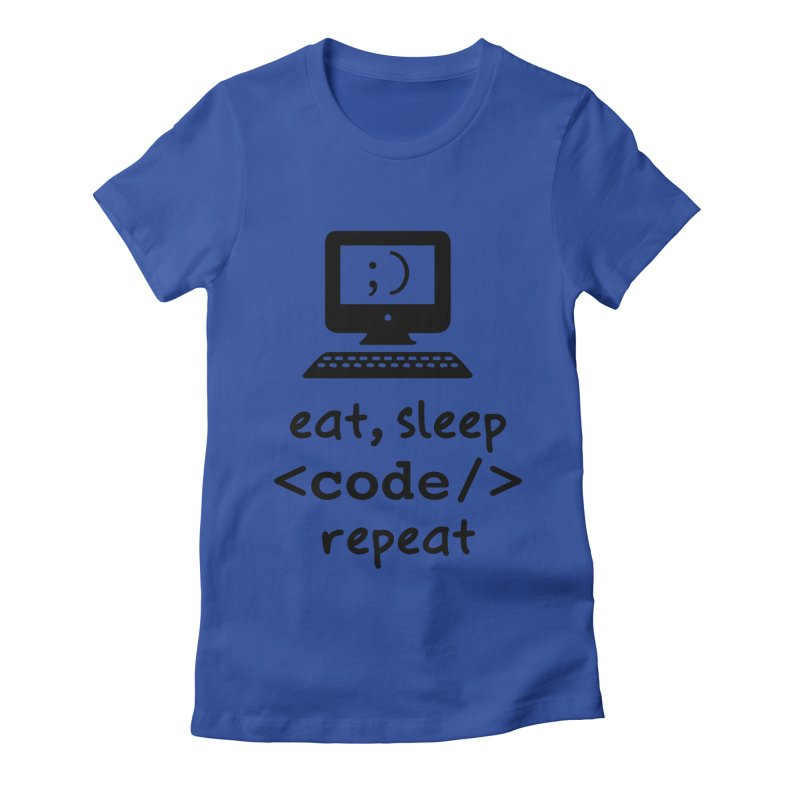 Eat, Sleep, <Code/>, Repeat Women's Fitted T-Shirt by Women in Technology Online Store