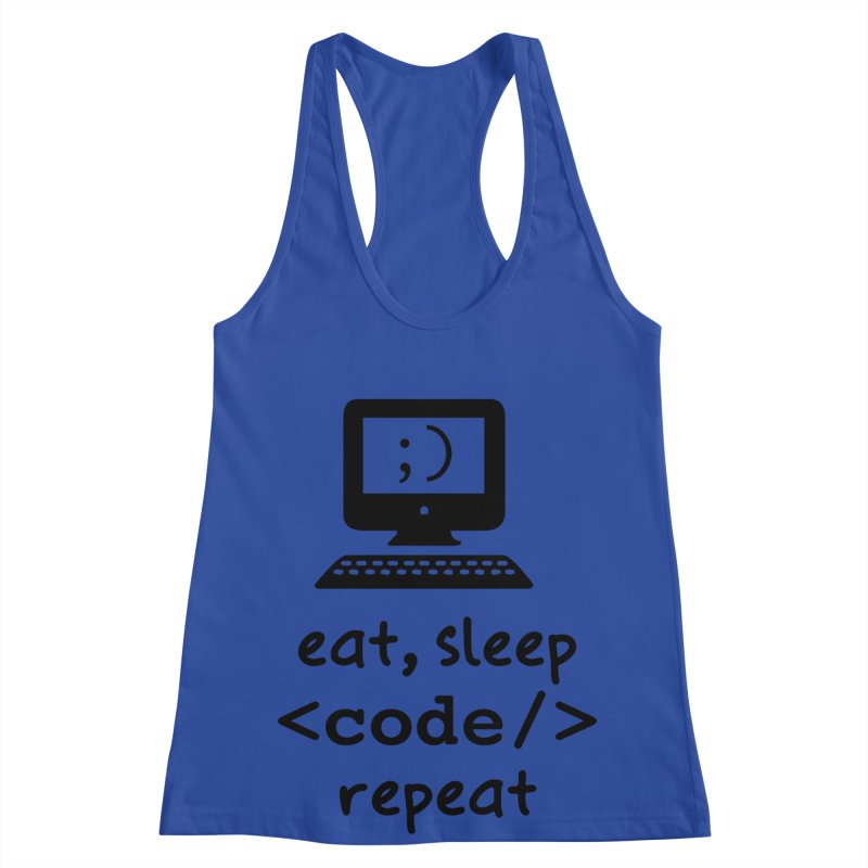 Eat, Sleep, <Code/>, Repeat Women's Racerback Tank by Women in Technology Online Store