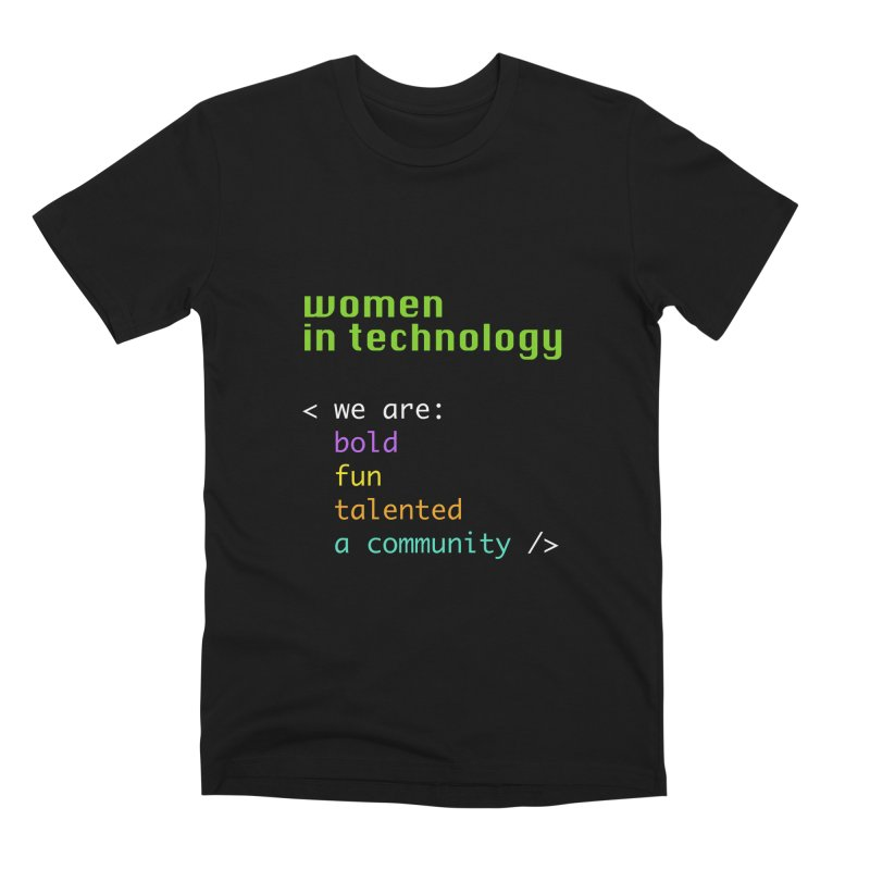 Women in Technology - We are a community Men's Premium T-Shirt by Women in Technology Online Store