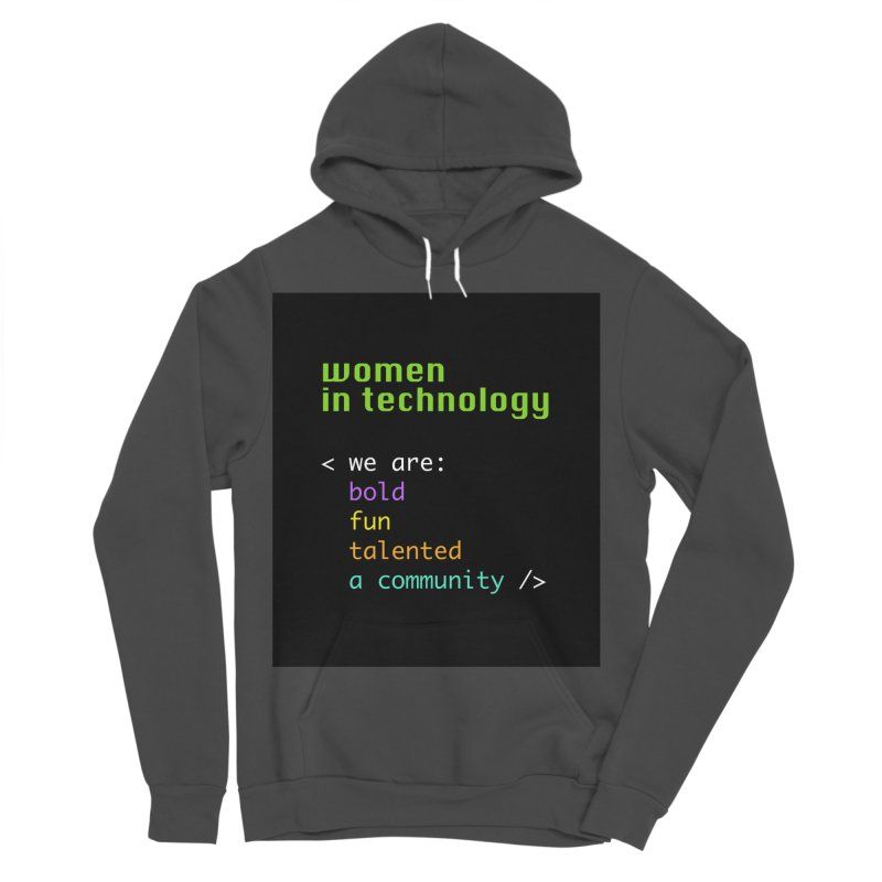 Women in Technology - We are a community Women's Sponge Fleece Pullover Hoody by Women in Technology Online Store