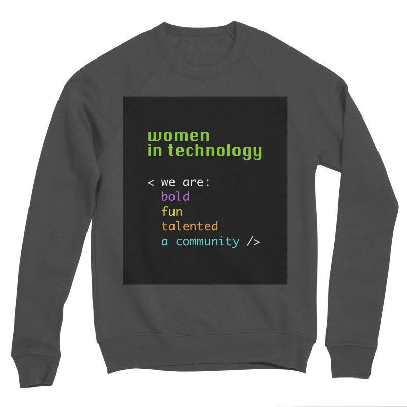 Women in Technology - We are a community Women's Sponge Fleece Sweatshirt by Women in Technology Online Store